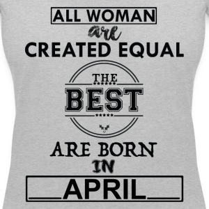 THE BEST BORN ARE IN APRIL T-Shirts - Women's V-Neck T-Shirt