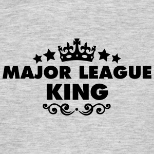 major league king 2015 - Men's T-Shirt
