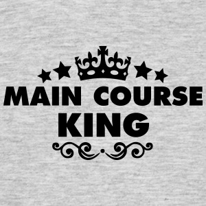 main course king 2015 - Men's T-Shirt