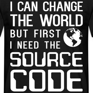 I can change the world but need source code T-Shirts - Men's T-Shirt