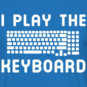 I play the keyboard T-Shirts - Men's T-Shirt