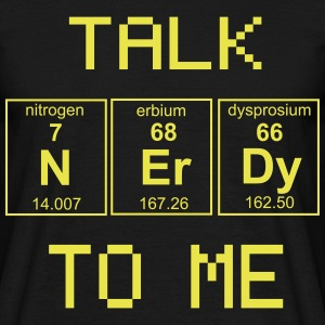 Talk nerdy to me. Periodic Table T-Shirts - Men's T-Shirt