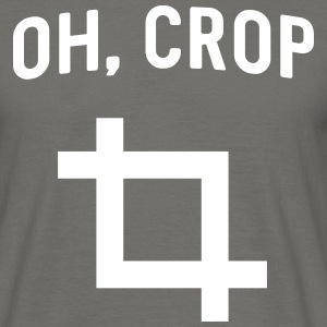 Oh Crop T-Shirts - Men's T-Shirt