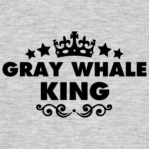 gray whale king 2015 - Men's T-Shirt