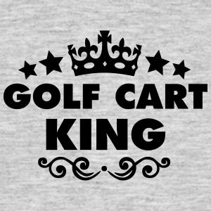 golf cart king 2015 - Men's T-Shirt