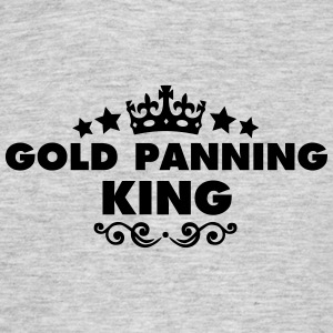 gold panning king 2015 - Men's T-Shirt