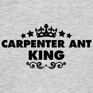 carpenter ant king 2015 - Men's T-Shirt