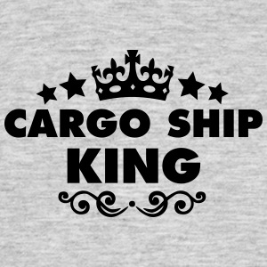 cargo ship king 2015 - Men's T-Shirt