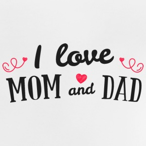 i love mom and dad Tee shirts Bébés - T-shirt Bébé