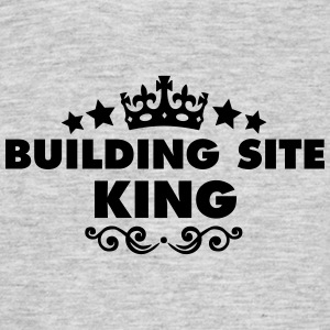 building site king 2015 - Men's T-Shirt