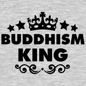 buddhism king 2015 - Men's T-Shirt