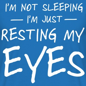 I'm not sleeping I'm just resting my eyes T-Shirts - Men's T-Shirt