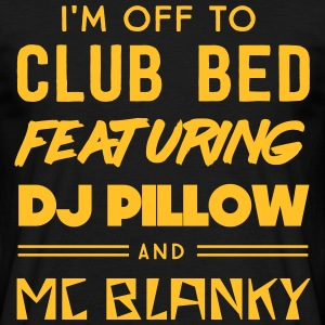 Off to club bed featuring DJ pillow & MC Blanky T-Shirts - Men's T-Shirt
