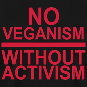 No veganism without activism - Men's Premium T-Shirt