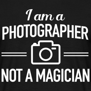 I am a photographer not a magician T-Shirts - Men's T-Shirt