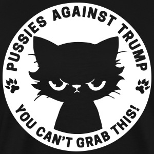Pussies against trump - you can't grab this - Men's Premium T-Shirt