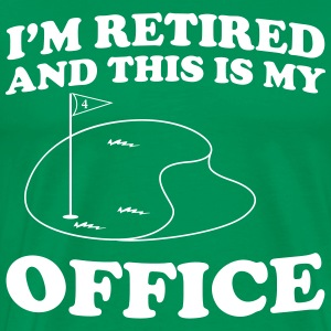 I'm retired and this is my office (Golf Course) T-Shirts - Men's Premium T-Shirt