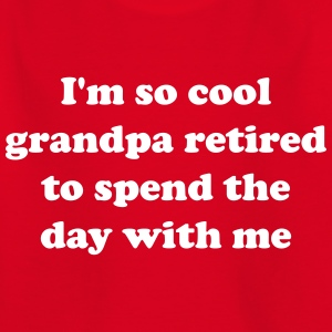 I'm so cool. Grandpa retired to spend day with me Shirts - Kids' T-Shirt