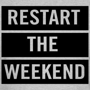 Restart the Weekend T-Shirts - Women's T-Shirt