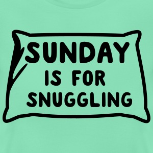 Sunday is for snuggling T-Shirts - Women's T-Shirt