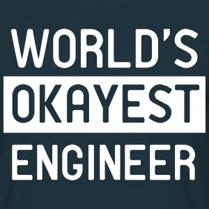 World's Okayest Engineer T-Shirts - Men's T-Shirt