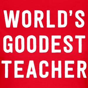 World's Goodest Teacher T-Shirts - Women's T-Shirt