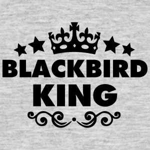 blackbird king 2015 - Men's T-Shirt