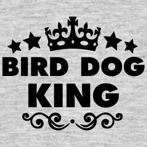 bird dog king 2015 - Men's T-Shirt