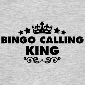 bingo calling king 2015 - Men's T-Shirt