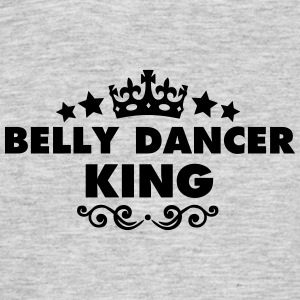 belly dancer king 2015 - Men's T-Shirt