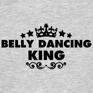 belly dancing king 2015 - Men's T-Shirt