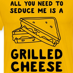 All you need to seduce me is grilled cheese T-Shirts - Men's Premium T-Shirt