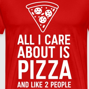 All I care about is pizza and like 2 people T-Shirts - Men's Premium T-Shirt