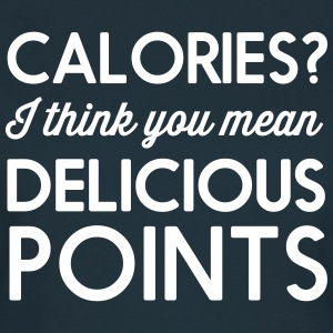Calories? I think you mean delicious points T-Shirts - Women's T-Shirt