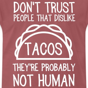 Don't trust people that dislike tacos. Not human T-Shirts - Men's Premium T-Shirt