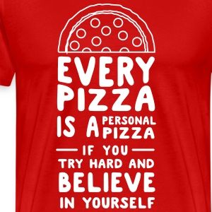 Every Pizza is a Personal Pizza T-Shirts - Men's Premium T-Shirt