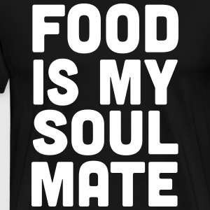Food is my soul mate T-Shirts - Men's Premium T-Shirt
