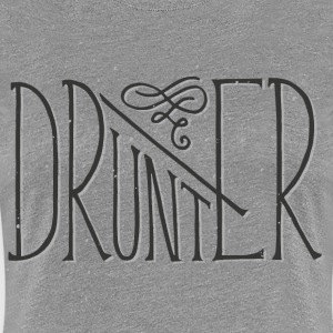 DRUNTER / Drunter & Drüber Duo - Frauen Premium T-Shirt