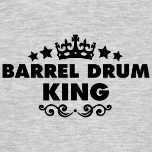 barrel drum king 2015 - Men's T-Shirt
