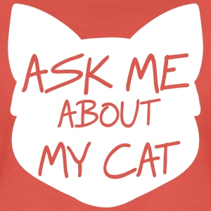 Ask me about my cat T-Shirts - Women's Premium T-Shirt