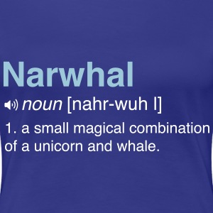 Funny Narwhal Definition T-Shirts - Women's Premium T-Shirt