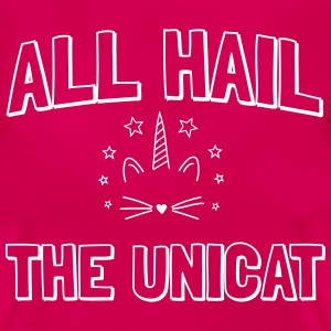 All hail the unicat T-Shirts - Women's T-Shirt