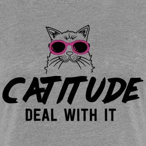 Catitude. Deal with it T-Shirts - Women's Premium T-Shirt