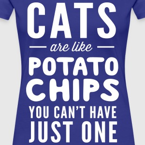 Cats are potato chips. You can't have just one T-Shirts - Women's Premium T-Shirt