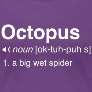 Funny Octopus Definition T-Shirts - Women's Premium T-Shirt
