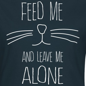 Cat. Feed me and leave me alone.  T-Shirts - Women's T-Shirt
