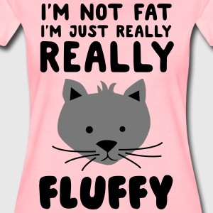 I'm not fat I'm just really fluffy T-Shirts - Women's Premium T-Shirt