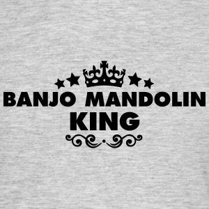 banjo mandolin king 2015 - Men's T-Shirt