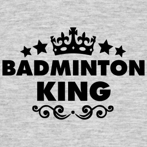 badminton king 2015 - Men's T-Shirt