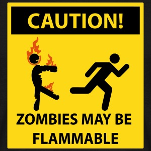 Caution: Zombies May Be Flammable! Sign T-Shirts - Men's T-Shirt